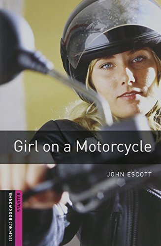 9780194234412: Oxford Bookworms Library: Girl on a Motorcycle Audio Pack: Starter: 250-Word Vocabulary (Oxford Bookworms Library: Crime & Mystery: Starter)