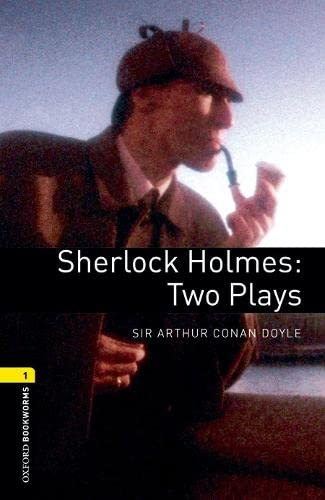 9780194235037: Oxford Bookworms Library: Level 1:: Sherlock Holmes: Two Plays: 400 Headwords (Oxford Bookworms ELT)