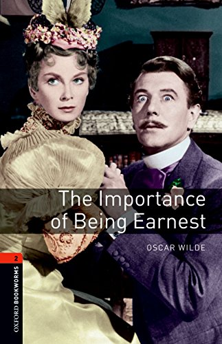 9780194235181: Oxford Bookworms Library: Level 2:: The Importance of Being Earnest Playscript: 700 Headwords (Oxford Bookworms ELT)