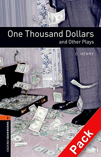 9780194235327: Oxford Bookworms Library: Oxford Bookworms. Stage 2: One Thousand Dollars and Other Plays CD Pack Edition 08: 700 Headwords