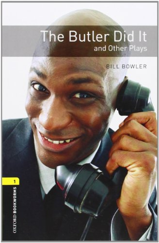 9780194235358: Oxford Bookworms Playscripts: The Butler Did It and Other Plays: Level 1: 400-Word Vocabulary (Oxford Bookworms Library: Stage 1)