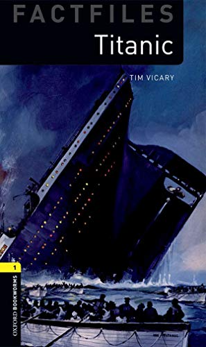 9780194236195: Oxford Bookworms Factfiles: Titanic: Level 1: 400-Word Vocabulary (Factfiles: Oxford Bookworms Library, Stage 1)