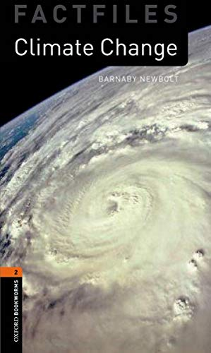 Climate Change (Oxford Bookworms Library Factfiles: Stage: Barnaby Newbolt