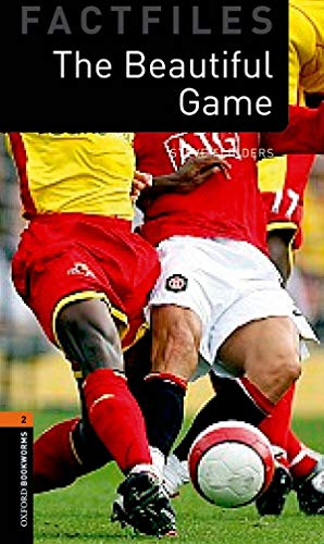 9780194236355: Oxford Bookworms Library Factfiles: Level 2:: The Beautiful Game (Oxford Bookworms ELT)
