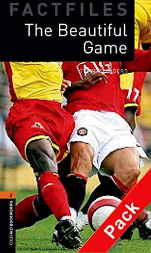 Oxford Bookworms Library Factfiles: Oxford Bookworms 2. The Beautiful Game CD Pack - Steve Flinders