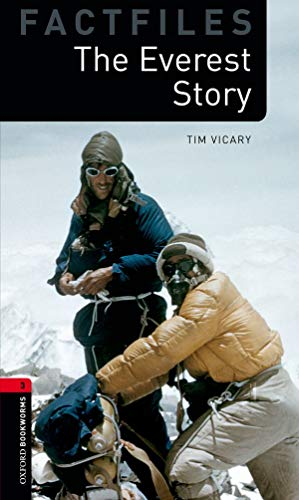 9780194236430: Oxford Bookworms Factfiles: The Everest Story: Level 3: 1000-Word Vocabulary (Oxford Bookworms Library Factfiles: Stage 3)