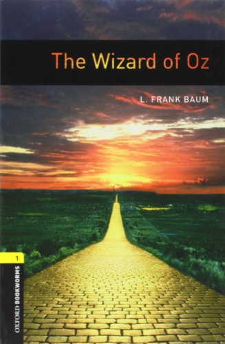 Oxford Bookworms Library: The Wizard of Oz: Level 1: 400-Word Vocabulary (Oxford Bookworms Library:...