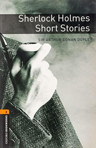 Oxford Bookworms Library: Sherlock Holmes Short Stories: Arthur Conan Doyle,