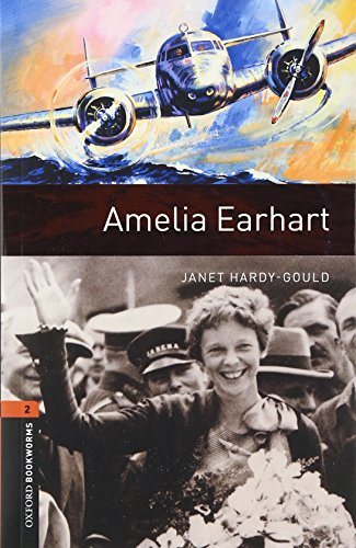 9780194237956: Oxford Bookworms Library: Two: Amelia Earhart