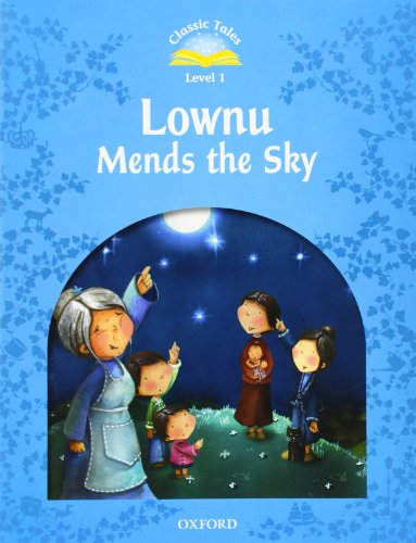 9780194238502: Classic Tales Second Edition: Level 1: Lownu Mends the Sky (Classic Tales. Level 1)