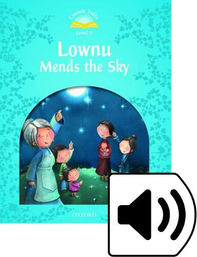9780194238533: Classic Tales Second Edition: Level 1: Lownu Mends the Sky e-Book & Audio Pack