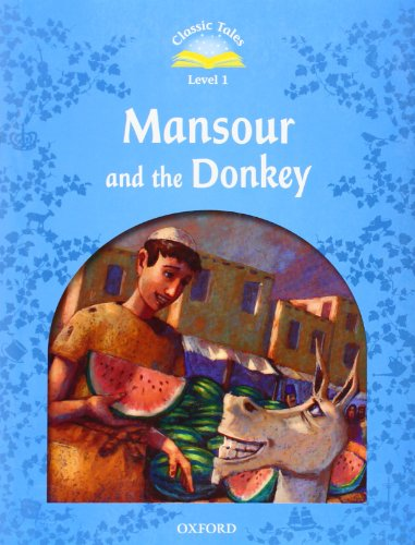 9780194238540: Classic Tales Second Edition: Level 1: Mansour and the Donkey