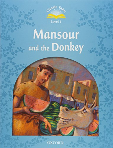9780194238571: Classic Tales: Mansour and the Donkey Pack Beginner Level 1 (Classic Tales Second Edition)