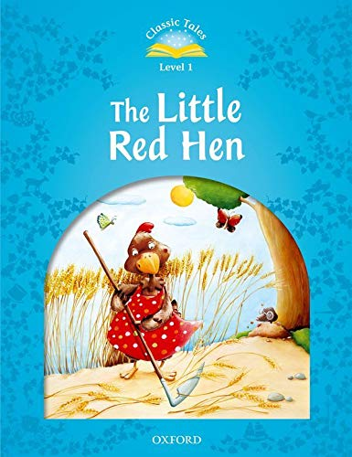 9780194238700: Classic Tales Second Edition: Level 1: The Little Red Hen