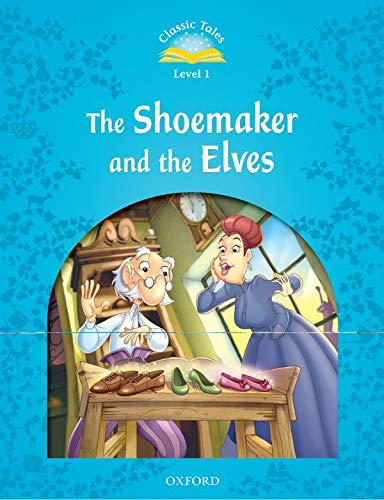 9780194238823: CLASSIC TALES THE SHOEMAKER AND THE ELVES (Classic Tales, Level 1)