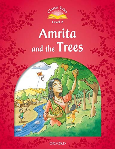 9780194238908: Classic Tales Second Edition: Level 2: Amrita and the Trees
