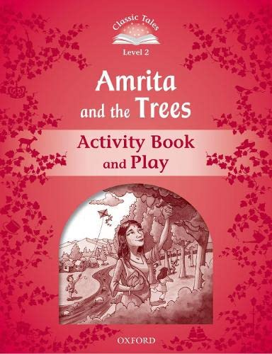 9780194238915: Classic Tales: Level 2: Amrita and the Trees Activity Book & Play