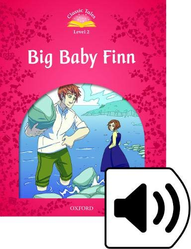 9780194238977: Classic Tales Second Edition: Classic Tales 2. Big Baby Finn. Audio CD Pack