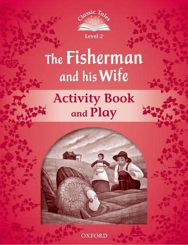 9780194239035: Classic Tales Second Edition: Level 2: The Fisherman and His Wife Activity Book & Play
