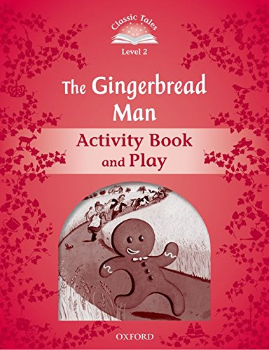 9780194239073: Classic Tales Second Edition: Level 2: The Gingerbread Man Activity Book & Play