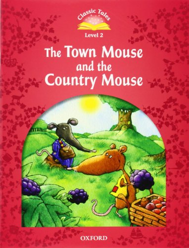 9780194239103: Classic Tales: Level 2: The Town Mouse and the Country Mouse