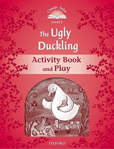 9780194239158: Classic Tales Second Edition: Level 2: The Ugly Duckling Activity Book & Play
