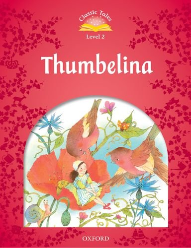 9780194239189: Classic Tales: Level 2: Thumbelina