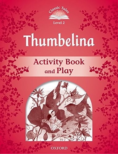 9780194239196: Classic Tales Second Edition: Level 2: Thumbelina Activity Book & Play