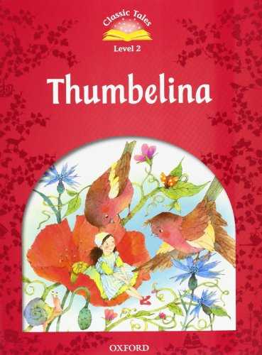9780194239219: Classic Tales Second Edition: Classic Tales Level 2. Thumbelina: Pack 2nd Edition