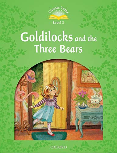 9780194239264: Classic Tales Second Edition: Level 3: Goldilocks and the Three Bears