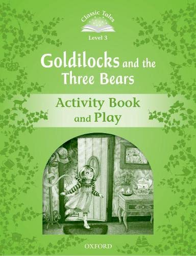 9780194239271: Classic Tales Second Edition: Level 3: Goldilocks and the Three Bears Activity Book & Play