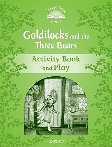 9780194239271: Classic Tales: Level 3: Goldilocks and the Three Bears Activity Book & Play