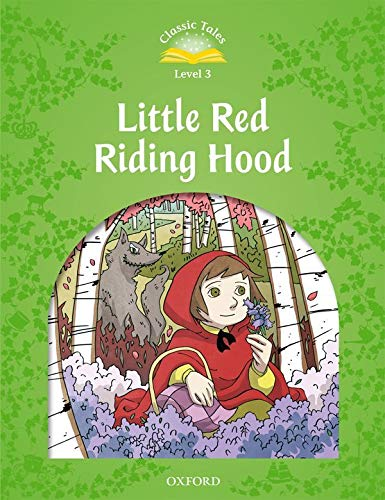 9780194239301: Classic Tales Second Edition: Level 3: Little Red Riding Hood