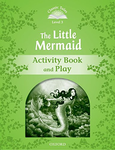 9780194239356: Classic Tales Second Edition: Classic Tales 3. The Little Mermaid. Activity Book - 2nd Edition