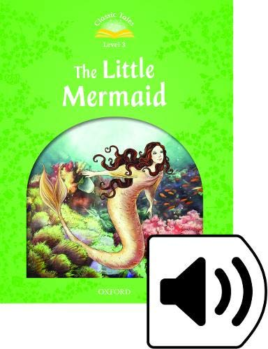 9780194239370: Classic Tales Second Edition: Level 3: The Little Mermaid e-Book & Audio Pack