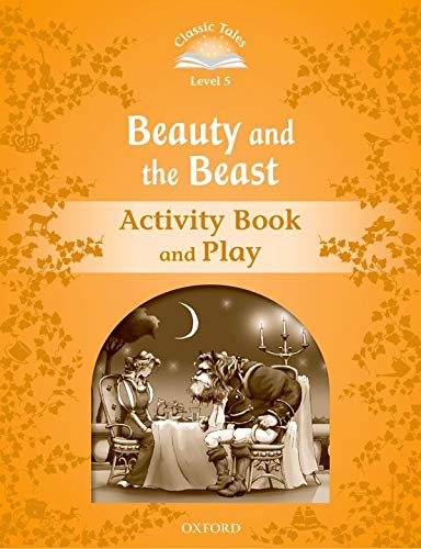 9780194239394: Classic Tales: Level 5: Beauty and the Beast Activity Book & Play