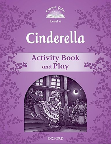 9780194239431: Classic Tales: Level 4: Cinderella Activity Book & Play (Classic Tales Second Edition)