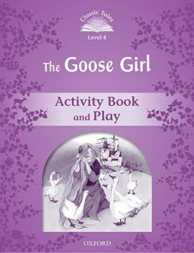 9780194239479: Classic Tales: Level 4: The Goose Girl Activity Book & Play