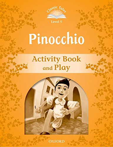 9780194239516: Classic Tales Second Edition: Level 5: Pinocchio Activity Book & Play