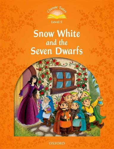 9780194239585: Classic Tales Second Edition: Level 5: Snow White and the Seven Dwarfs
