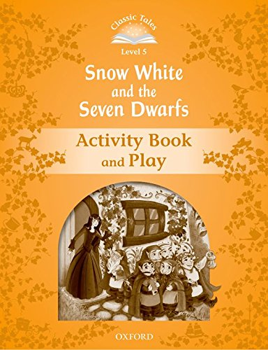 9780194239592: Classic Tales Second Edition: Level 5: Snow White and the Seven Dwarfs Activity Book & Play