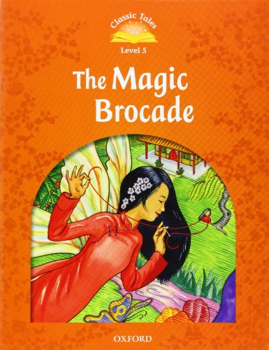 9780194239622: Classic Tales Second Edition: Level 5: The Magic Brocade E-Book & Audio Pack (Classic Tales. Level 5)