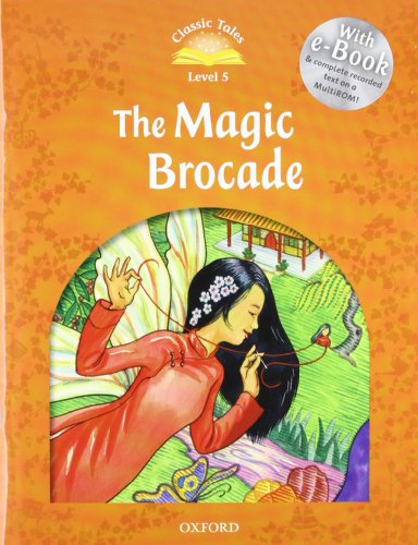 9780194239653: Classic Tales Second Edition: Classic Tales 5. The Magic Brocade. Audio CD Pack