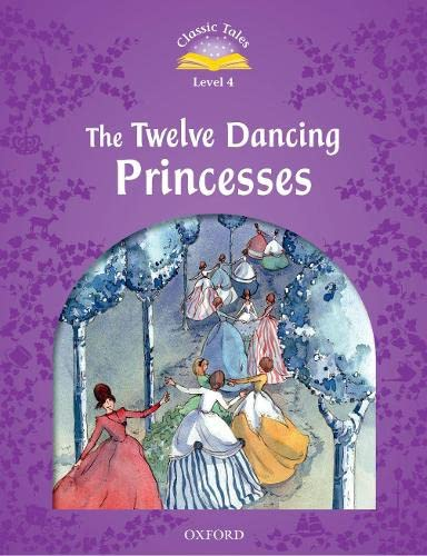 9780194239660: Classic Tales: Twelve Dancing Princesses Elementary Level 2 (Classic Tales Second Edition)
