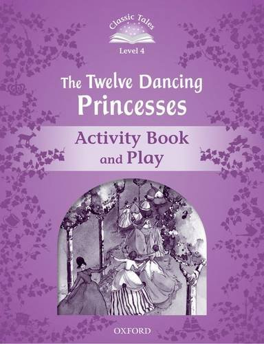 9780194239677: Classic Tales Second Edition: Classic Tales Level 4. The Twelve Dancing Princesses: Activity Book 2nd Edition
