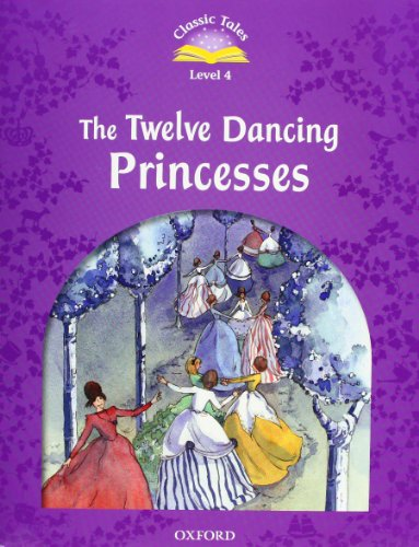 9780194239691: Classic Tales Second Edition: Level 4: The Twelve Dancing Princesses e-Book & Audio Pack
