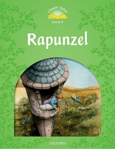 9780194239721: Classic Tales Second Edition: Level 3: Rapunzel