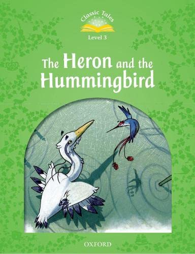 9780194239738: Classic Tales Second Edition: Level 3: Heron & Hummingbird