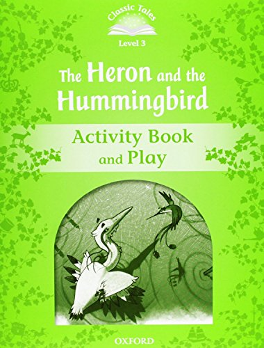 9780194239776: Classic Tales Second Edition: Classic Tales Level 3. The Heron and the Hummingbird: Activity Book and Play
