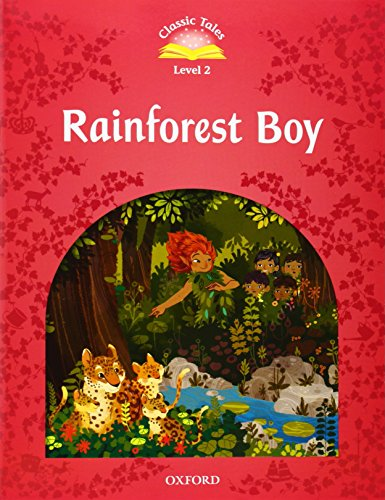 9780194239806: Classic Tales Second Edition: Level 2: Rainforest Boy